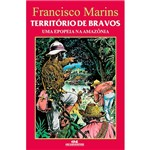 Livro - Território de Bravos: uma Epopeia na Amazônia