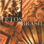 Livro - Tetos do Brasil: Origem, História e Arte