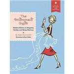 Livro - The Bridesmaid Guide: Modern Advice On Etiquette, Parties, And Being Fabulous