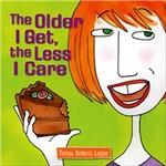 Livro - The Older I Get, The Less I Care