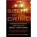 Livro - The Scene Of The Crime, At - Forensic Mysteries From Today`s Best Writers