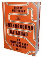 Livro - The Underground Railroad os Caminhos para a Liberdade