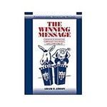 Livro - The Winning Message - Candidate Behavior, Campaign Discourse, And Democracy