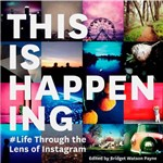 Livro - This Is Happening: Life Through The Lens Of Instagram
