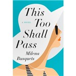 Livro - This Too Shall Pass: a Novel