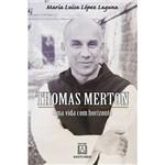 Livro - Thomas Merton - uma Vida com Horizonte