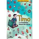 Livro - Timo e a Fantastica Dança das Letras