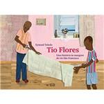 Livro - Tio Flores: uma História às Margens do Rio São Francisco