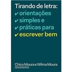 Livro - Tirando de Letra: Orientações Simples e Práticas para Escrever Bem