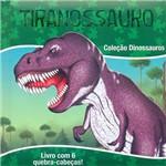 Livro - Tiranossauro - Livro com 6 Quebra-cabeças - Coleção Dinossauros