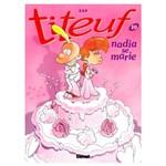 Livro - Titeuf: Nadia se Marie - Vol. 10