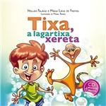 Livro - Tixa, a Lagartixa Xereta