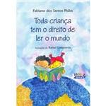 Livro - Toda Criança Tem o Direito de Ler o Mundo