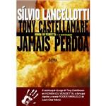 Livro - Tony Castellamare Jamais Perdoa