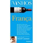 Livro - Top 10 Vinhos - França: Saiba Tudo Sobre a Bebida Mais Fascinante do Mundo