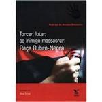 Livro - Torcer, Lutar, ao Inimigo Massacrar