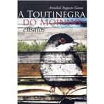 Livro - Toutinegra do Moinho, a - Ensaios