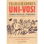 Livro - Trabalhadores, Univos!: Antologia Política da I Internacional