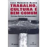 Livro - Trabalho, Cultura e Bem-Comum
