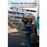 Livro - Trabalho Ocultado: os Carregadores e Transportadores de Bagagens da Roadway e da Estação Hidroviária de Manaus