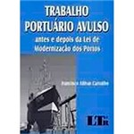 Livro - Trabalho Portuário Avulso: Antes e Depois da Lei de Modernização dos Portos