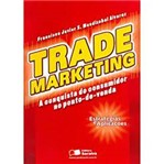 Livro - Trade Marketing - a Conquista do Consumidor no Ponto de Venda