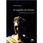 Livro - Tragédia de Atenas, a - a Política Entre as Trevas e a Utopia