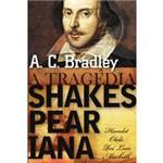 Livro - Tragédia Shakesperiana - Hamlet, Otelo, Rei Lear, Macbeth, a
