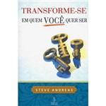 Livro - Transforme-se em Quem Você Quer Ser