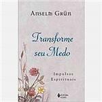 Livro - Transforme Seu Medo: Impulsos Espirituais