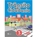 Livro - Trânsito e Cidadania (Volume 3 - Aluno)