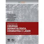 Livro - Tratado de Cirurgia Dermatológica, Cosmiatria e Laser da Sociedade Brasileira de Dermatologia