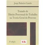 Livro - Tratado de Direito Processual do Trabalho na Teoria Geral do Processo