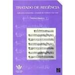 Livro - Tratado de Regência: Aplicada à Orquestra, à Banda de Música e ao Coro