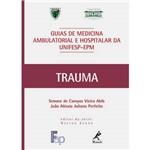 Livro - Trauma - Guias de Medicina Ambulatorial e Hospitalar da Unifesp-EPM