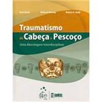 Livro - Traumatismo de Cabeça e Pescoço: uma Abordagem Interdisciplinar