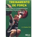 Livro - Treinamento de Força: Teoria e Prática do Levantamento de Peso, Powerlifting e Fisiculturismo