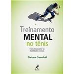 Livro - Treinamento Mental no Tênis - Como Desenvolver as Habilidades Mentais