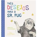 Livro - Três Desejos para o Sr. Pug