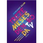 Livro - Treze Meses Dentro da TV: uma Aventura Corpotativa Exemplar