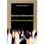 Livro - Tributação e Dignidade Humana - Entre os Direitos e Deveres Fundamentais