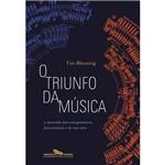 Livro - Triunfo da Música, o - a Ascenção dos Compositores, dos Músicos e de Sua Arte