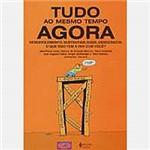 Livro - Tudo ao Mesmo Tempo Agora: Desenvolvimento, Sustentabilidade...