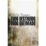 Livro - Tudo Destruído, Tudo Queimado