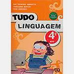 Livro - Tudo é Linguagem - 4º Ano/ 3ª Série