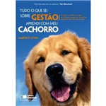 Livro - Tudo o que Sei Sobre Gestão, Aprendi com Meu Cachorro