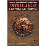 Livro - Tudo o que Você Queria Saber Sobre Astrologia