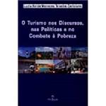 Livro - Turismo Nos Discursos, Nas Politicas e no Combate a Pobreza