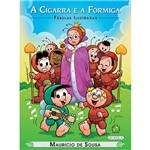 Livro - Turma da Mônica - a Cigarra e a Formiga - Coleção Fábulas Ilustradas