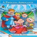 Livro - Turma da Mônica - a Princesa Arrogante - Clássicos para Sempre